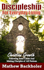 Discipleship for Everyday Living by Mathew Backholer