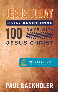 Jesus Today - Daily Devotional - 100 Days with Jesus Christ